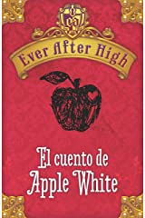 Ever After High. El cuento de Apple White (Spanish Edition) Kindle Edition