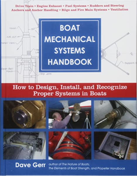 Boat Mechanical Systems Handbook How To Design Install And Recognize Proper Systems In Boats Gerr Dave 9780071444569 Amazon Com Books