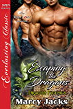 Escaping the Dragons [Dragon Fights 8] (Siren Publishing Everlasting Classic ManLove)