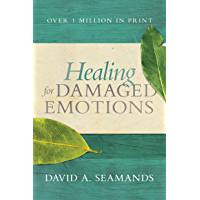 Healing for Damaged Emotions (English Edition)