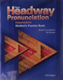 New Headway Pronunciation Course Intermediate: New Headway Pronunciation Intermediate. Course Practice Book and Audio CD Pack: Student's Practice Book Intermediate level