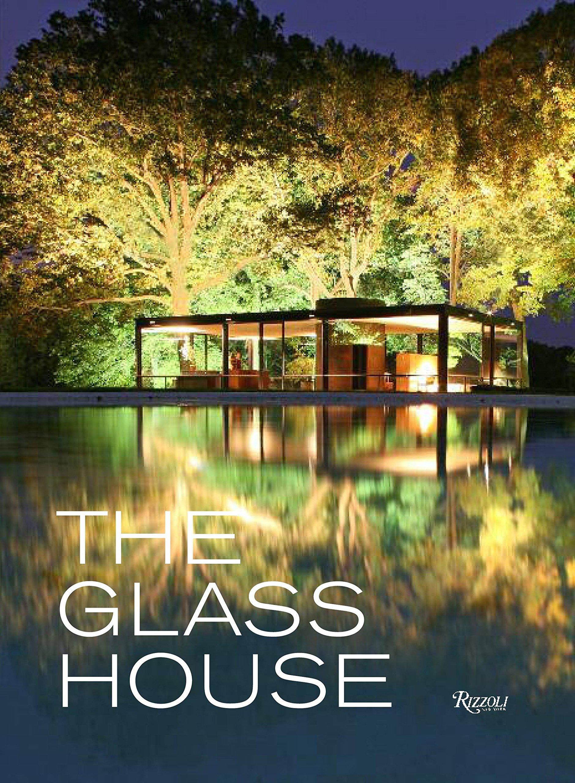 The Glass House Philip Johnson Paul Goldberger 9780847838165