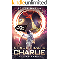 Space Pirate Charlie: The Dragon Mage Book 2