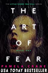 The Art of Fear (The Little Things That Kill Series Book 1) Kindle Edition