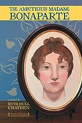 The Ambitious Madame Bonaparte Kindle Edition