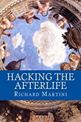 Hacking the Afterlife: Practical Advice from the Flipside Kindle Edition