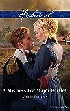 Mills & Boon : A Mistress For Major Bartlett (Brides of Waterloo Book 2)