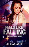 Feels Like Falling: a Science Fiction Space Opera Adventure: a Wolfegang standalone novella (2.5) (the Wolfegang series)