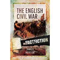 The English Civil War: In Fact and Fiction