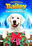 Adventures of Bailey: Christmas Hero [DVD] [2012] [Region 1] [US Import] [NTSC]