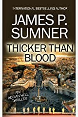 Thicker Than Blood: An Adrian Hell Thriller (Book #7) (Adrian Hell Series) Kindle Edition