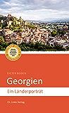 Georgien: Ein Länderporträt (Länderporträts) (German Edition)