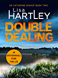 Double Dealing: An unputdownable crime thriller (Detective Catherine Bishop Book 2)