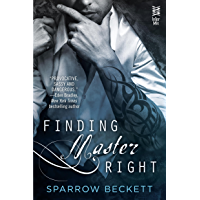 Finding Master Right (Masters Unleashed Book 1) (English Edition)