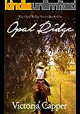 Opal Ridge - Australian Rural Romance (The Opal Ridge Series Book 1)
