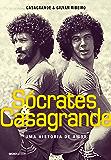 Sócrates & Casagrande – Uma história de amor