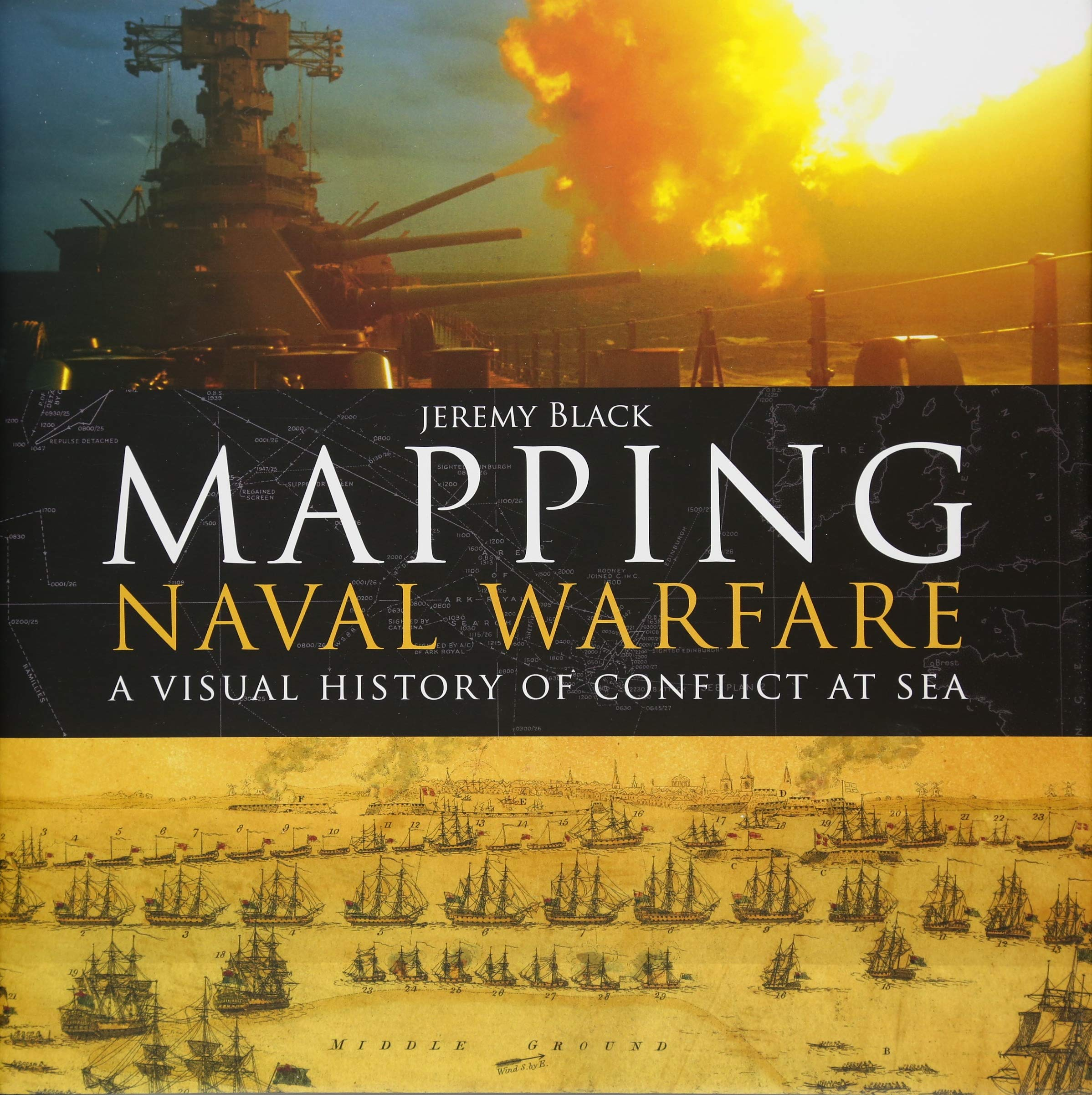 Read Online Mapping Naval Warfare: A visual history of conflict at sea pdf