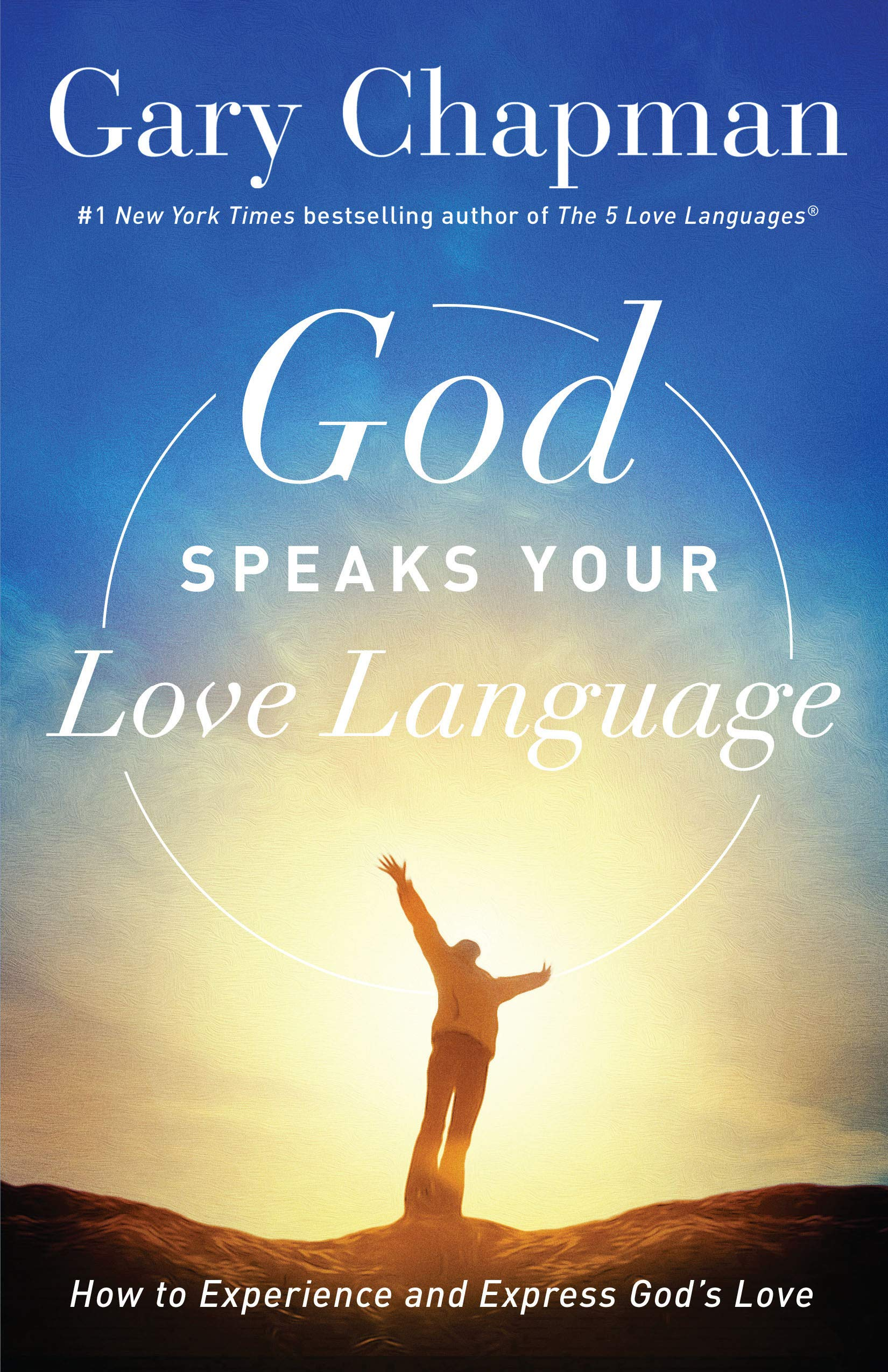 God Speaks Your Love Language: How to Experience and Express God's Love:  Gary Chapman: 9780802418593: Amazon.com: Books