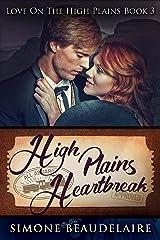 High Plains Heartbreak: A Steamy Western Historical Romance (Love On The High Plains Book 3) Kindle Edition