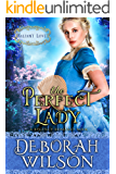 The Perfect Lady (Valiant Love) (A Regency Romance Book)