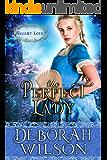 The Perfect Lady (Valiant Love) (A Regency Romance Book)