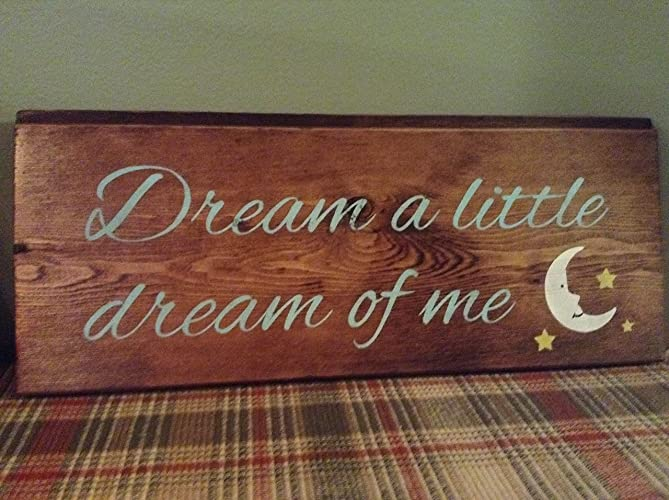 Amazoncom Dream A Little Dream Of Me Painted Wood Sign On Pine
