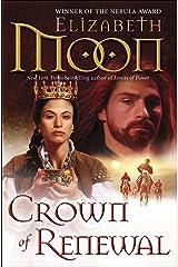 Crown of Renewal (Legend of Paksenarrion Book 5)