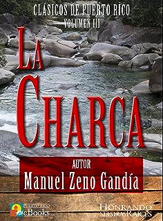 La Charca (Clásicos de Puerto Rico nº 3) (Spanish Edition)