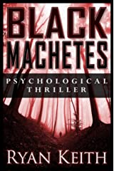 Black Machetes: Short-list finalist of Eric Hoffer Award Kindle Edition