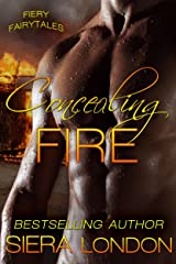 Concealing Fire (Fiery Fairytales  Book 2) Kindle Edition