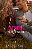 Catching the Cowgirl (Cotton Creek Romance)