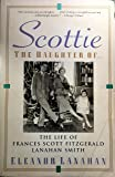 Scottie the Daughter of: The Life of Frances Scott Fitzgerald Lanahan Smith