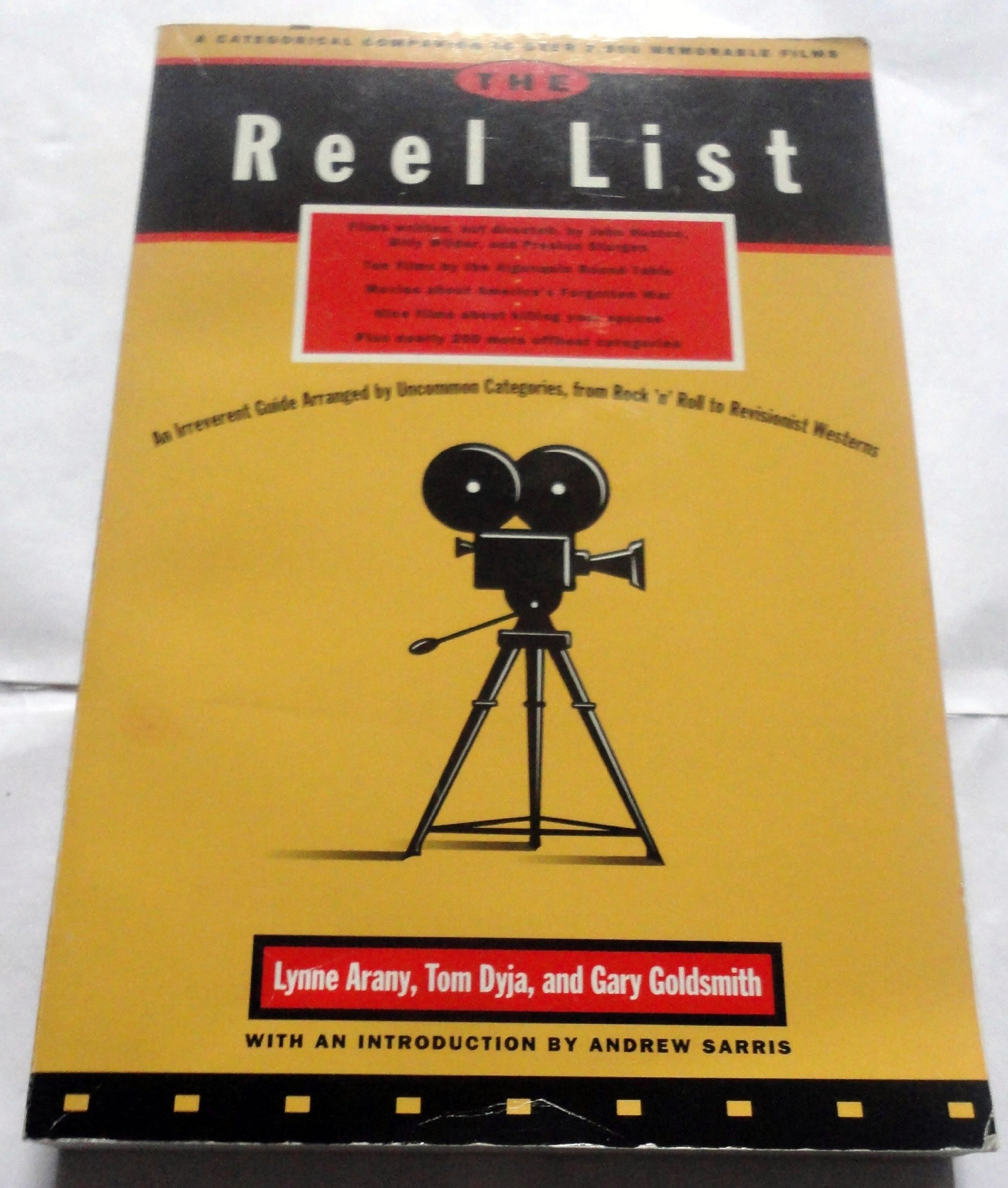 The Reel List: A Categorical Companion to Over 2,000 Memorable Films, Lynne Arany; Tom Dyja; Gary Goldsmith