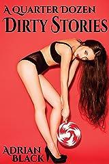 A Quarter Dozen Dirty Stories Kindle Edition