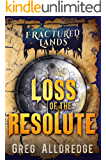 Loss of the Resolute: A Dark Fantasy (Fractured Lands Book 1)