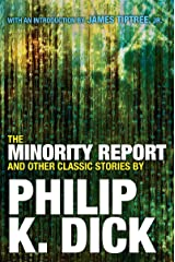 The Minority Report and Other Classic Stories By Philip K. Dick Paperback