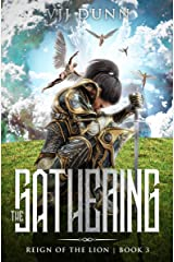 The Gathering: Millennial Period Christian Fantasy (Reign of the Lion Book 3) Kindle Edition