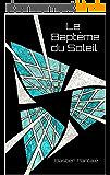 Le Baptême du Soleil (Ascendance t. 1)