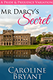 Mr Darcy's Secret: a Pride and Prejudice Regency Variation