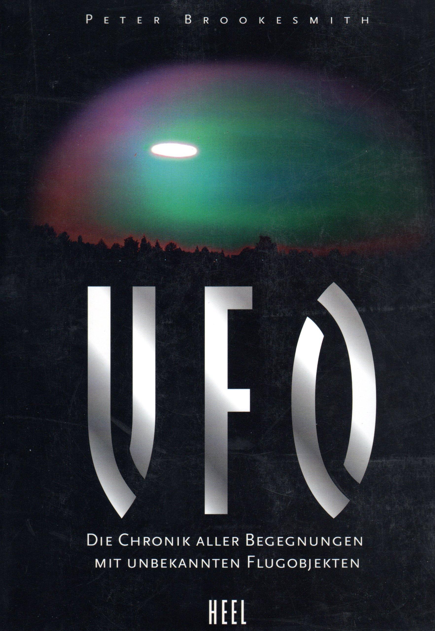 UFO, die Chronik aller Begegnungen mit unbekannten Flugobjekten