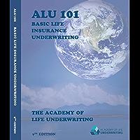 ALU 101: Basic Life Insurance Underwriting (English Edition)
