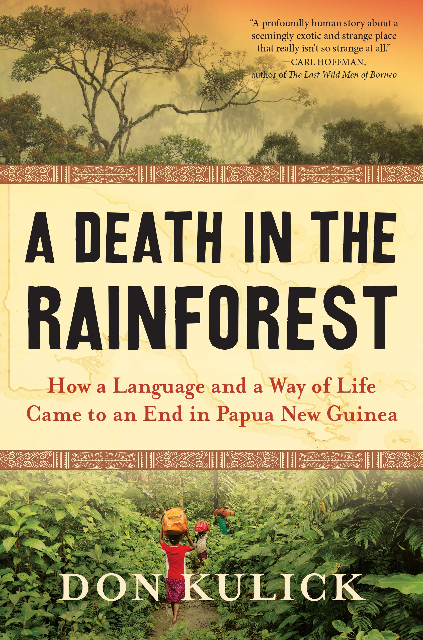 A Death In The Rainforest  How A Language And A Way Of Life Came To An End In Papua New Guinea