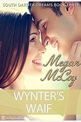 Wynter's Waif (South Dakota Dreams Book 3) Kindle Edition