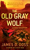 The Old Gray Wolf: A Charlie Moon Mystery (Charlie Moon Mysteries)