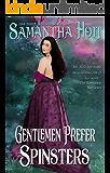 Gentlemen Prefer Spinsters (Spinsters Club Book 1)