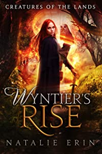 Wyntier's Rise (Creatures of the Lands Book 3)