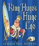 King Hugo's Huge Ego