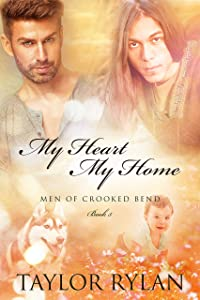 My Heart, My Home: Men of Crooked Bend Book 5