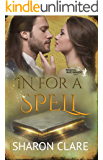 In For a Spell: Time Travel Romance (The Magical Matchmaker Series Book 4)