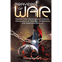 Prayers of War: Prayers That Break Satanic Chains, Hindrances & Demonic Operations